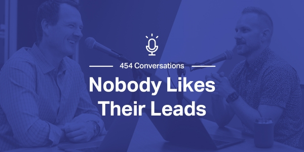 Nobody Likes Their Leads