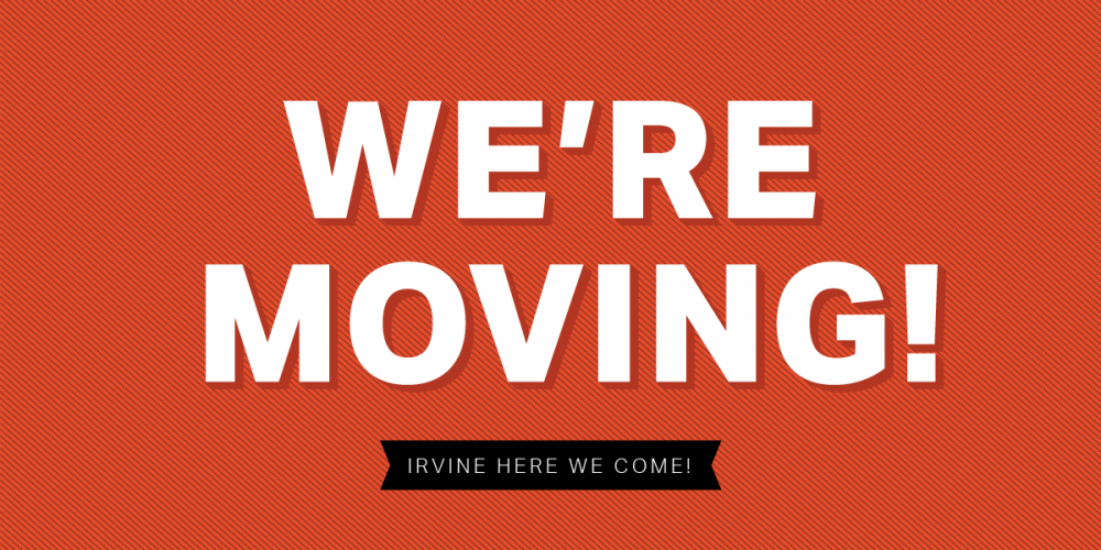 We're Moving to Irvine